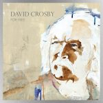 """David Crosby unveils full details of new solo album, 'For Free'; listen to first single, """"River Rise"""""""