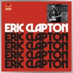 Deluxe, expanded reissue of Eric Clapton's eponymous debut solo album due in August