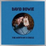 New David Bowie compilation 'The Width of a Circle,' featuring rare 1970 recordings, due out in May