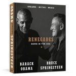 New book by Bruce Springsteen and President Obama, based on their recent 'Renegades' podcast, due in October
