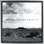 R.E.M. announces 25th anniversary 'New Adventures in Hi-Fi' reissue