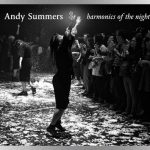 Police guitarist Andy Summers' latest solo album, 'Harmonics of the Night,' being released this Friday